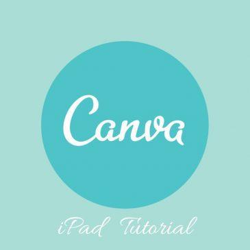 Canva iPad Tutorial – Become Your Own Designer