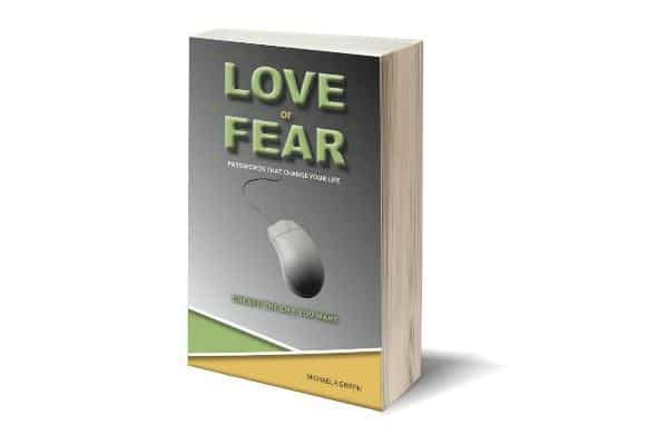 Love or Fear - Create the Life You Want